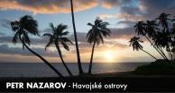 PETR NAZAROV - Havajské ostrovy